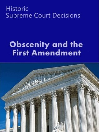 Obscenity and the First Amendment (LandMark Case Law)