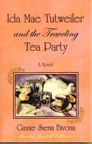 Ida Mae Tutweiler and the Traveling Tea Party . Special Limited Edition