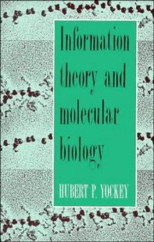 Information Theory and Molecular Biology by Hubert P. Yockey