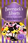 Baverstock's Allsorts Volume 1: A Collection of Short Stories