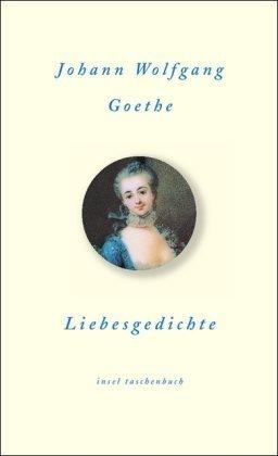 Liebesgedichte By Johann Wolfgang Von Goethe