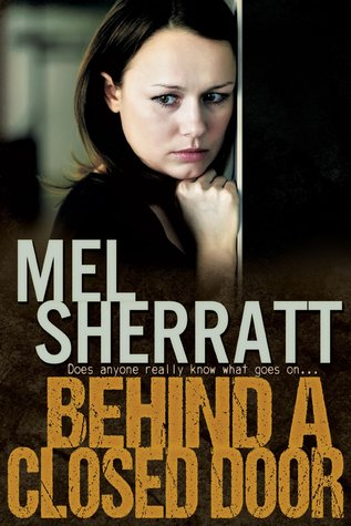 Behind a Closed Door by Mel Sherratt