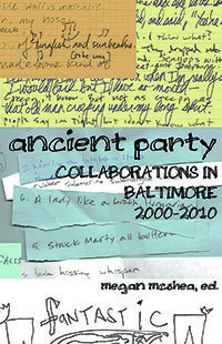 Ancient Party: Collaborations in Baltimore, 2000-2010