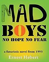 Mad Boys: No Hope No Fear