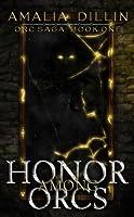 Honor Among Orcs (Orc Saga)