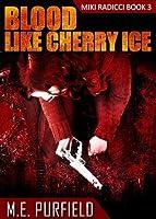 Blood Like Cherry Ice (Tenebrous Chronicles/Miki Radicci Book 3)