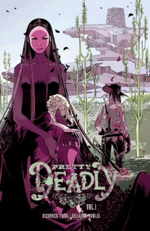 Pretty Deadly, Vol. 1 by Kelly Sue DeConnick