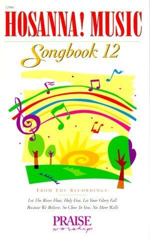 Hosanna! Music Songbook 12; Praise & Worship Music-Spiral Bound