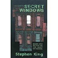 Secret Windows : Essays and Fiction On The Craft Of Writing