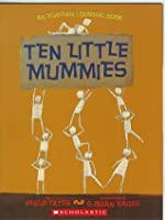 Ten Little Mummies: An Egyptian Counting Book