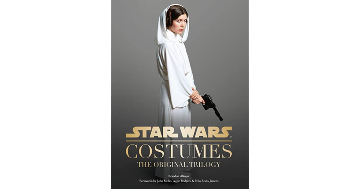 Star Wars Costumes The Original Trilogy By Brandon Alinger
