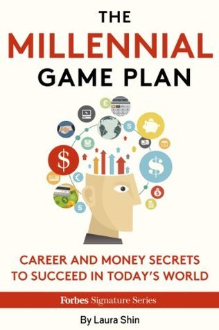 The Millennial Game Plan-Career And Money Secrets To Succeed In Today's World