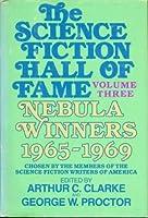 The Science Fiction Hall of Fame Volume Three Nebula Winners 1965-1969