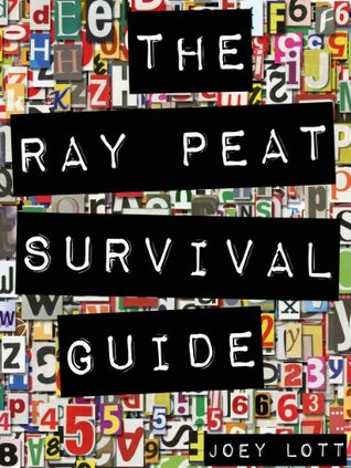 The Ray Peat Survival Guide by Joey Lott
