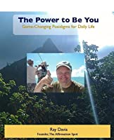 The Power to Be You: 447 Empowering Quotes for Daily Life