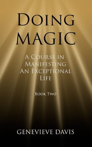 Doing Magic A Course in Manifesting