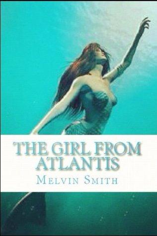 The Girl from Atlantis Melvin Smith