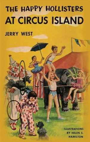 The Happy Hollisters at Circus Island by Jerry  West
