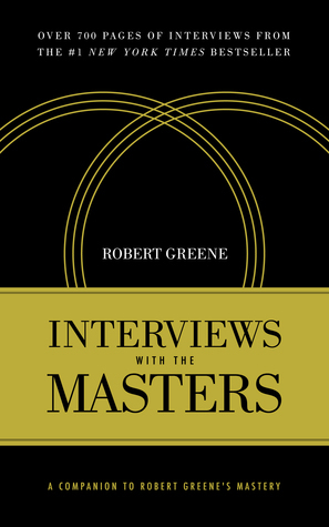 Interviews with the Masters  A Companion t - Robert Greene