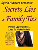 Secret, Lies  Family Ties
