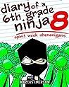Spirit Week Shenanigans (Diary of a 6th Grade Ninja, #8)