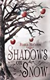 Shadows on Snow (Flipped Fairy Tales #1)