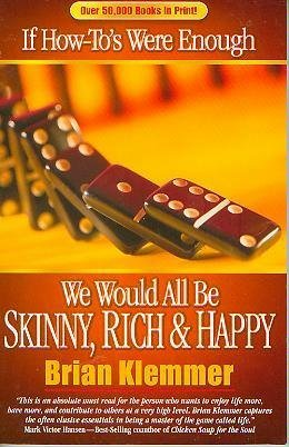 If How To's Were Enough We Would All Be Skinny, Rich & Happy