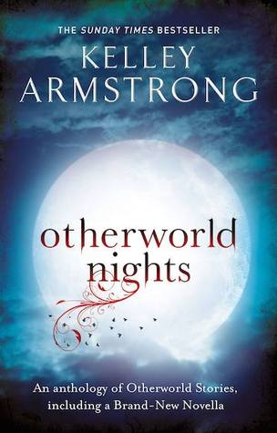 Otherworld Nights by Kelley Armstrong