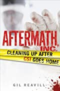 Aftermath, Inc.: Cleaning Up After CSI Goes Home
