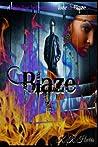 Blaze: A Thin Line Between the Love of Blaze...