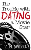 The Trouble With Dating a Movie Star (The Red Carpet. #1)