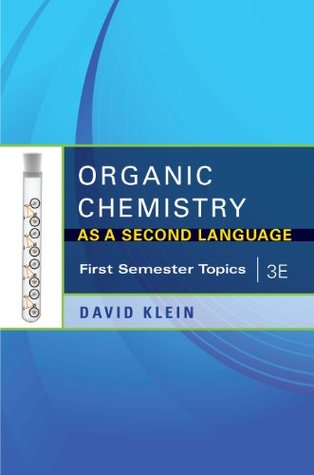 Organic Chemistry I as a Second Language by David R  Klein