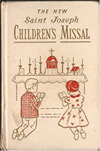 The New Saint Joseph Children's Missal: An Easy Way of Praying The Mass for Boys and Girls