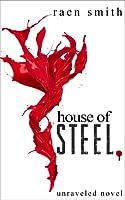 House of Steel: Unraveled Series 1