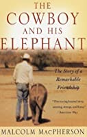 Cowboy and His Elephant