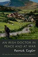 An Irish Doctor in Peace and at War (Irish Country, #9)
