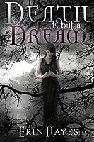 Death is but a Dream (The Elysium Legacies, #1)