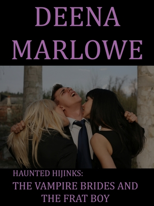 Haunted Hijinks: The Vampire Brides and the Frat Boy