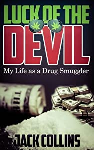 Luck of the Devil: My Life as a Drug Smuggler