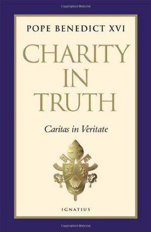 Charity in Truth: Caritas in Veritate