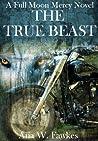 The True Beast (Full Moon Mercy, #2)