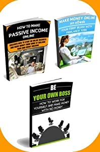 How To Make Money On The Internet: 3 Websites That Pay You To Work In Your Pajamas (The Ultimate Online Business Bundle) (Making Money Online Series)