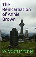 The Reincarnation of Annie Brown