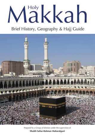 Holy Makkah: Brief History, Geography & Hajj Guide by Darussalam