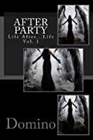 After Party:  Life After Life, Vol. 1