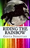 Riding the Rainbow by Genta Sebastian