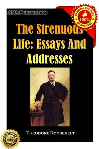 The Strenuous Life by Theodore Roosevelt