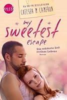 My Sweetest Escape - Die schönste Zeit meines Lebens (My Favorite Mistake, #2)