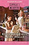 Nellie Oleson Meets Laura Ingalls by Heather Williams
