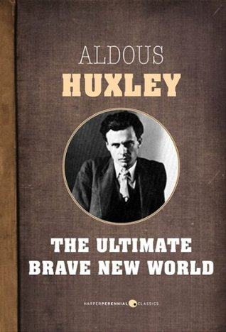 The Ultimate Brave New World: Brave New World, Island and Brave New World Revisited